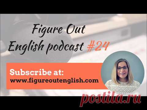 Figure Out English Podcast 24 Phrasal Verbs: TRAVEL