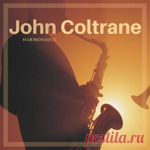 John Coltrane - Harmonique (2021) Mp3 Исполнитель: John ColtraneНазвание: HarmoniqueДата релиза: 2021Страна: USAЖанр музыки: JazzКоличество композиций: 35Формат | Качество: MP3 | 320 kbpsПродолжительность: 04:43:14Размер: 661 MB (+3%) TrackList:01. Harmonique (Original Mix)02. On a Misty Night (Original Mix)03. Come Rain or Come Shine
