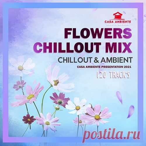 Flowers Chillout Mix (2021) Mp3