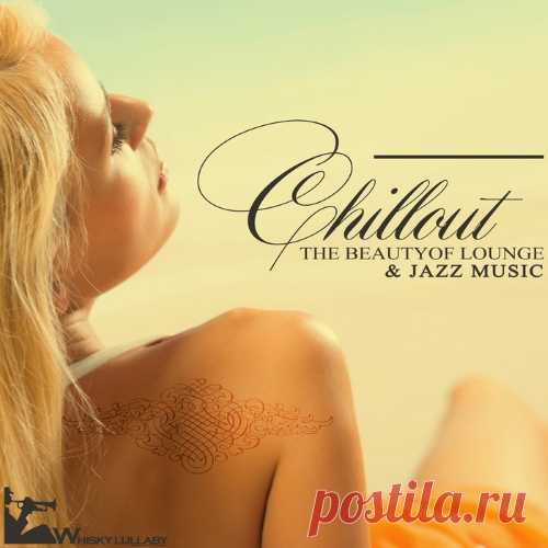 Chillout The Beauty of Lounge & Jazz Music (2015) Mp3 Исполнитель: Various ArtistНазвание: Chillout The Beauty of Lounge & Jazz Music Жанр: Nu Jazz, Jazz, Downtempo, Lounge, ChillOutГод выпуска: 2015Количество композиций: 53Формат|Качество: MP3 | 320 kbpsВремя звучания: 03:15:04Размер: 455 MBTrackList: 01. Filmmusic Group - Peaceful Journey
