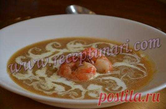 Суп биск из креветок. Французкая кухня | Рецепты Мари