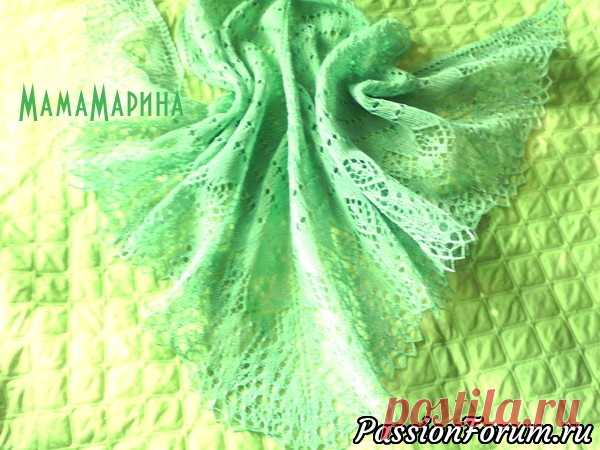 Травень - это май... - запись пользователя МамаМарина (Марина Юрьевна) в сообществе Вязание спицами в категории Вязание шали спицами