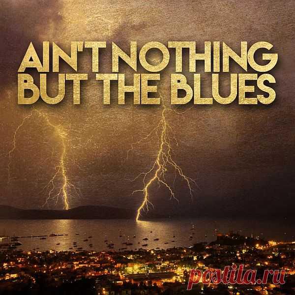 Ain't Nothing but the Blues (2020) FLAC Исполнитель: Varied ArtistНазвание: Ain't Nothing but the BluesДата релиза: 2020Страна: All worldЖанр: Blues RockКоличество композиций: 40Формат: FLAC (tracks, covers)Качество: LosslessПродолжительность: 02:46:41Размер: 1.03 GbTrackList:01. Kenny Wayne Shepherd, Kid Rock - Spank (feat. Kid Rock)02.