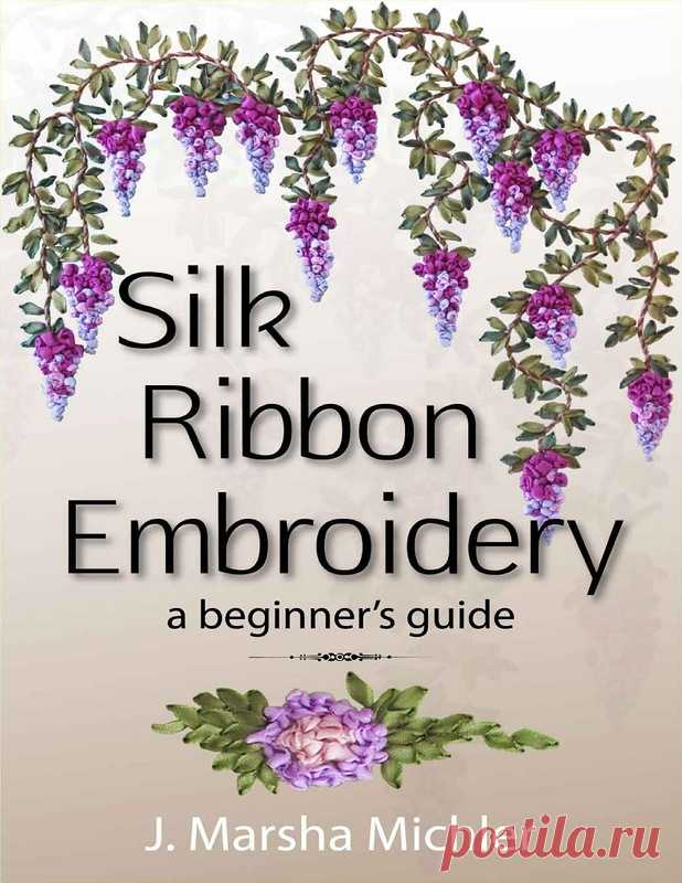 Silk Ribbon Embroidery: A Beginner Guide - el Bordado (diferente) - las Revistas por la costura - el País de la costura
