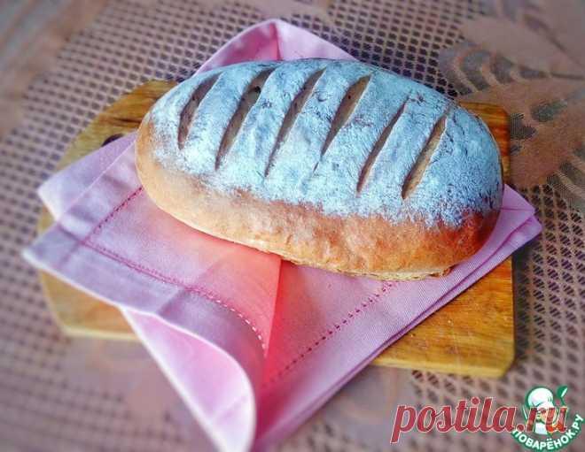 Белый хлеб – кулинарный рецепт
