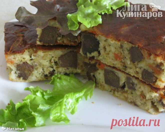 Пирог с печенью — рецепт пошаговый от Лиги Кулинаров