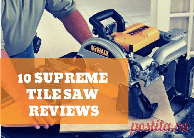 10 Best Tile Saw Reviews - [Great Investment to Make in 2018]